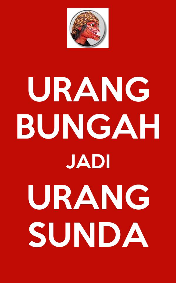 URANG BUNGAH JADI URANG SUNDA