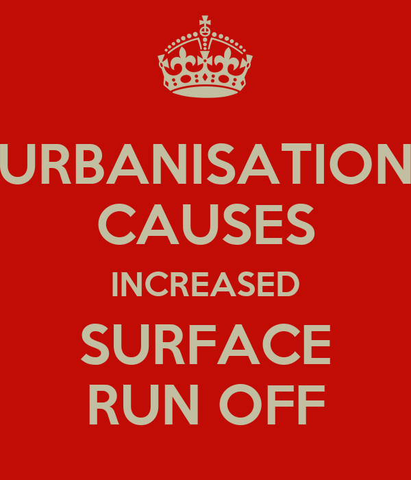 URBANISATION CAUSES INCREASED SURFACE RUN OFF