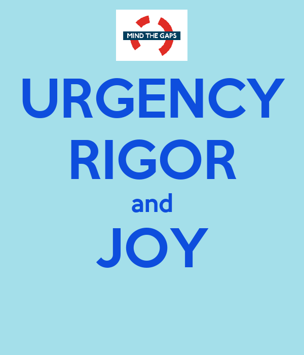 URGENCY RIGOR and JOY