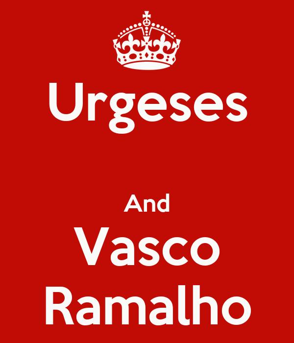 Urgeses  And Vasco Ramalho