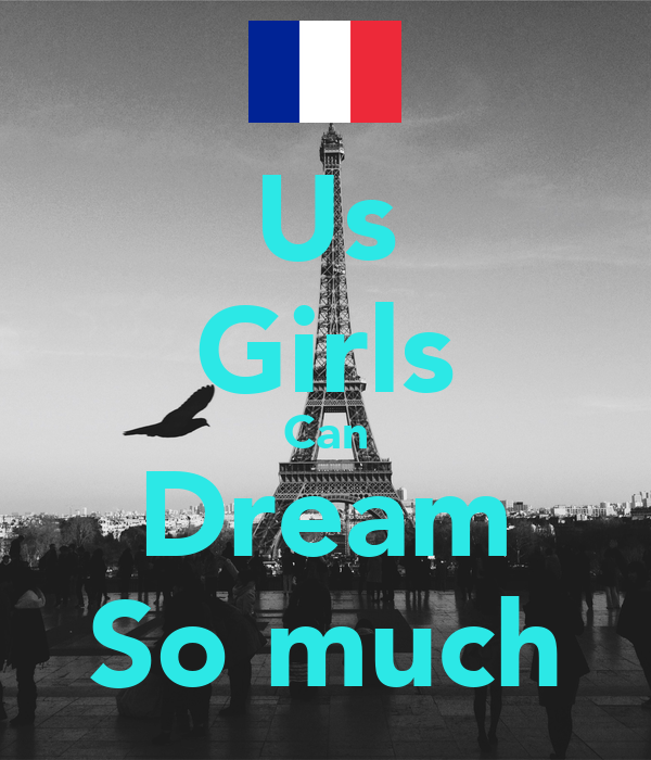 Us Girls Can Dream So much