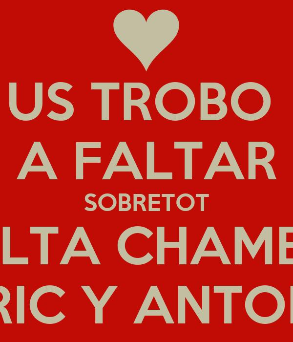 US TROBO  A FALTAR SOBRETOT ALTA CHAMES ENRIC Y ANTONIA