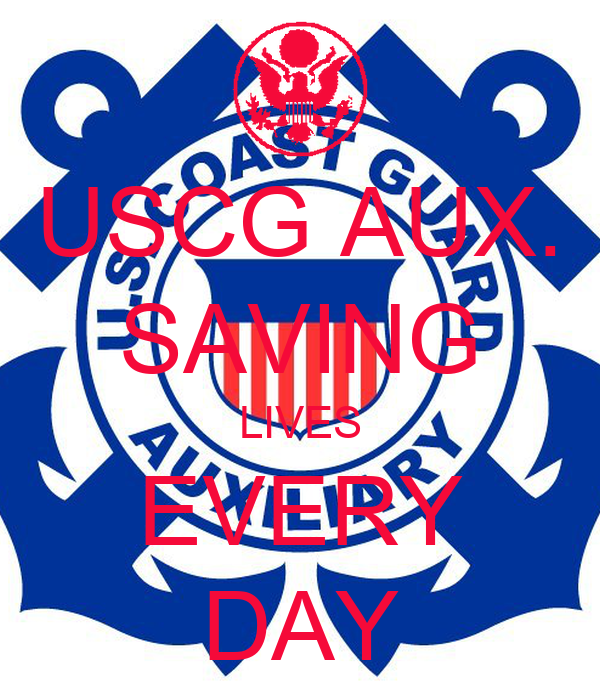 USCG AUX. SAVING LIVES EVERY DAY