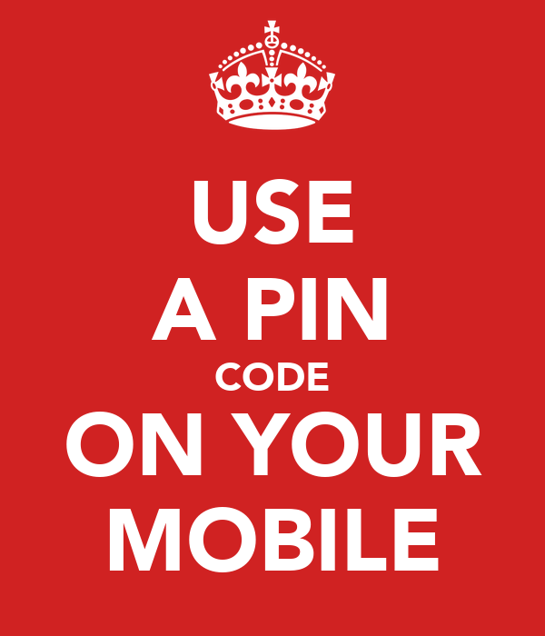 USE A PIN CODE ON YOUR MOBILE