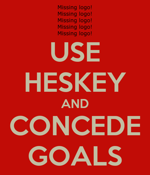 USE HESKEY AND CONCEDE GOALS