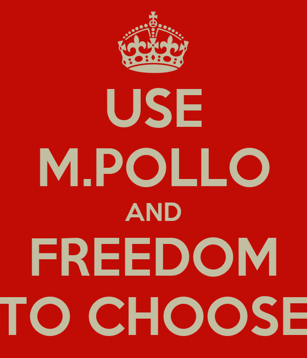USE M.POLLO AND FREEDOM TO CHOOSE