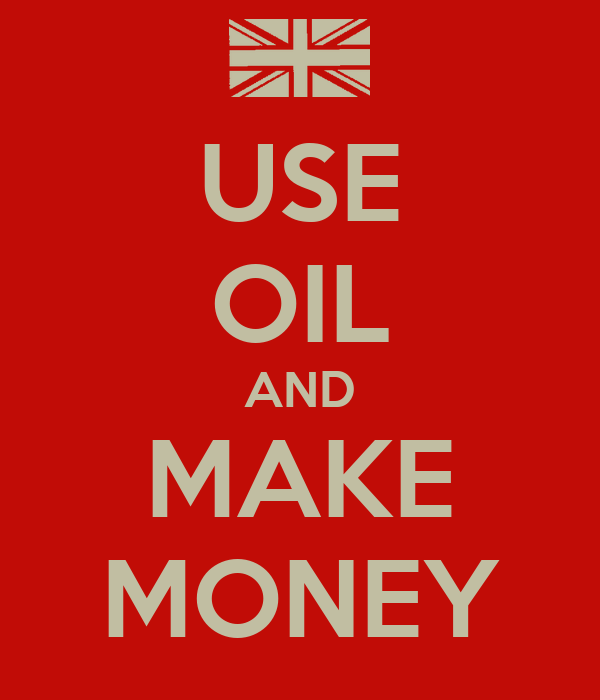 USE OIL AND MAKE MONEY