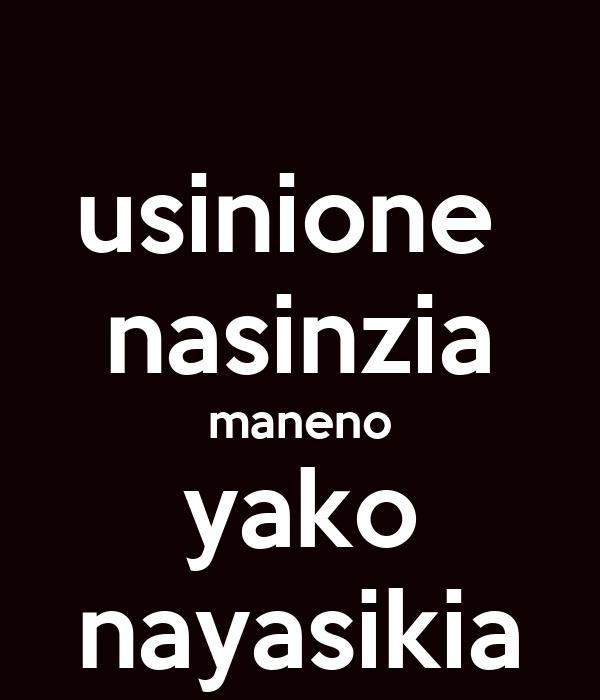 usinione  nasinzia maneno yako nayasikia