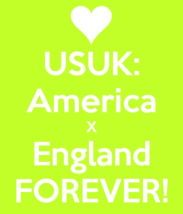 USUK: America X England FOREVER!