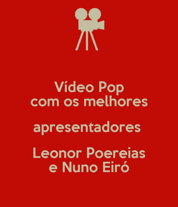Vídeo Pop com os melhores apresentadores  Leonor Poereias e Nuno Eiró