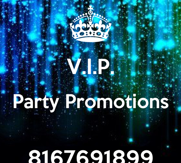 V.I.P. Party Promotions  8167691899