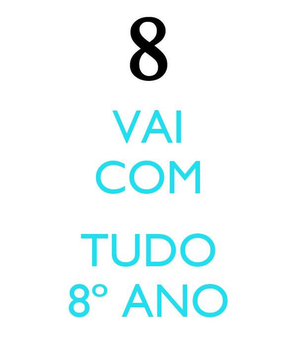 VAI COM  TUDO 8º ANO