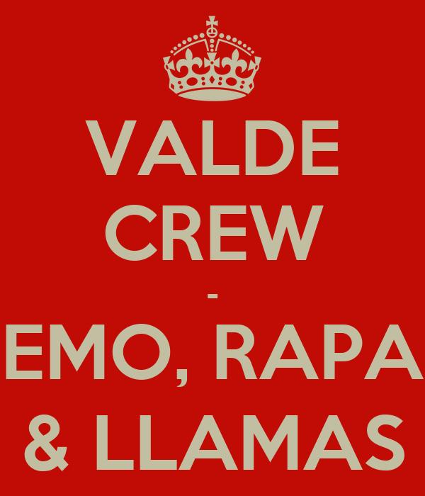 VALDE CREW - EMO, RAPA & LLAMAS