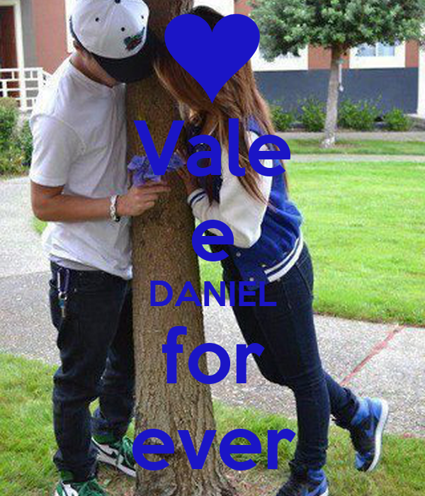 Vale e DANIEL for ever