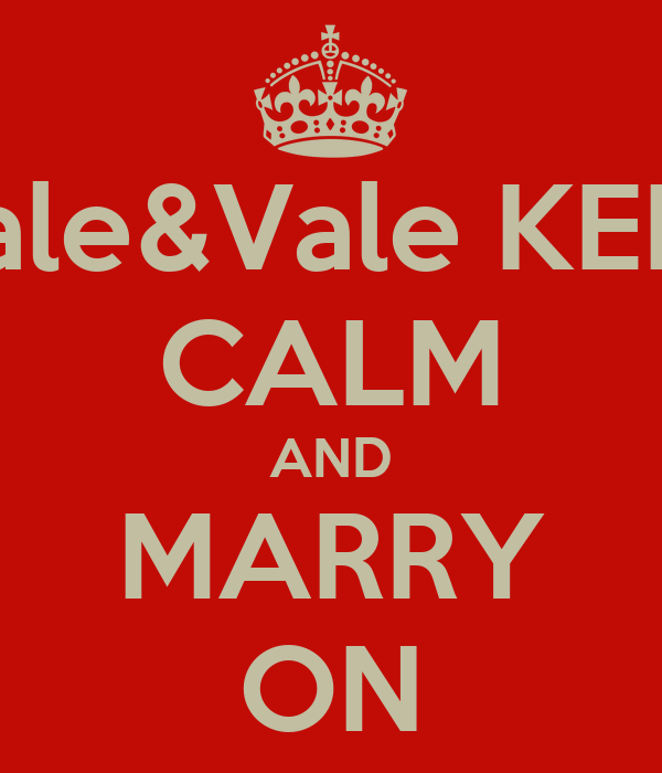 Vale&Vale KEEP CALM AND MARRY ON