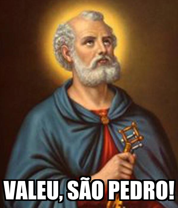 VALEU, SÃO PEDRO!