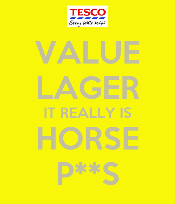 VALUE LAGER IT REALLY IS HORSE P**S