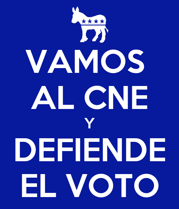 VAMOS  AL CNE Y DEFIENDE EL VOTO