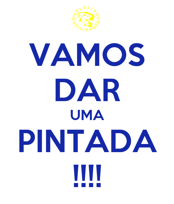 VAMOS DAR UMA PINTADA !!!!