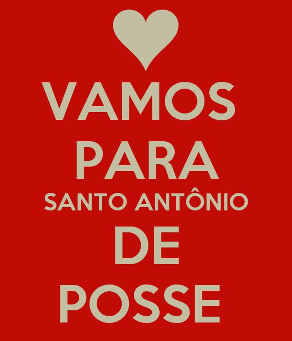 VAMOS  PARA SANTO ANTÔNIO DE POSSE