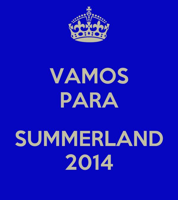 VAMOS PARA  SUMMERLAND 2014