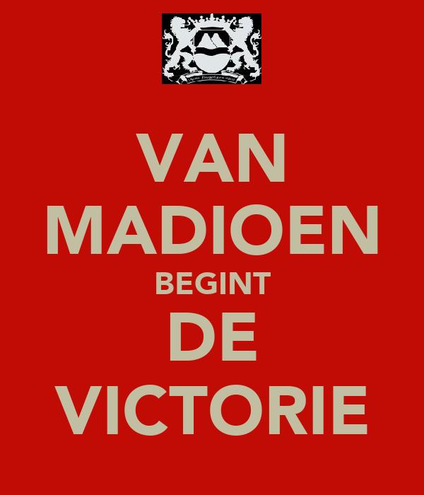 VAN MADIOEN BEGINT DE VICTORIE
