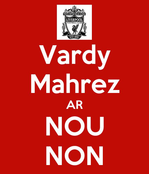 Vardy Mahrez AR NOU NON