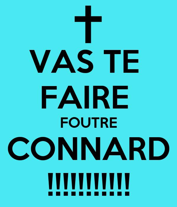VAS TE  FAIRE  FOUTRE CONNARD !!!!!!!!!!!