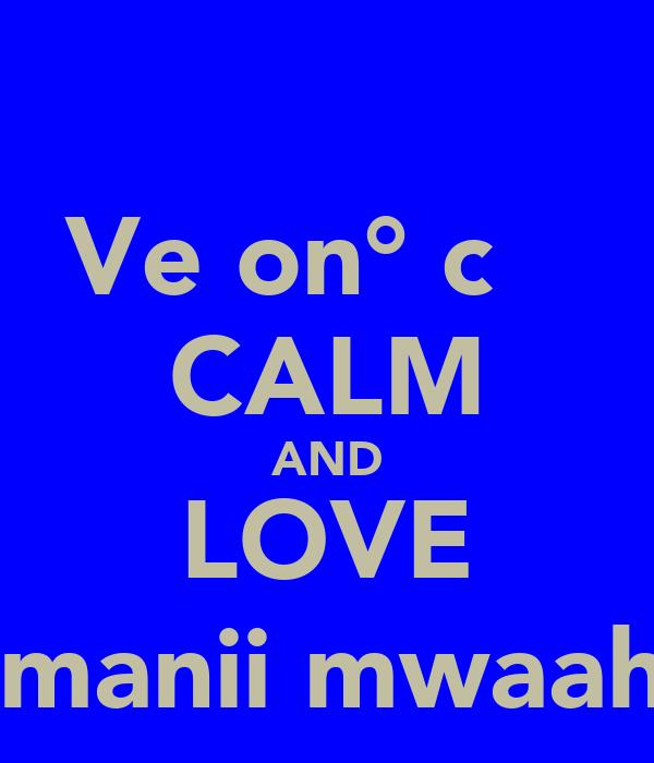 Veяon°̩cα♈̷ CALM AND LOVE Jahmanii mwaahh :)
