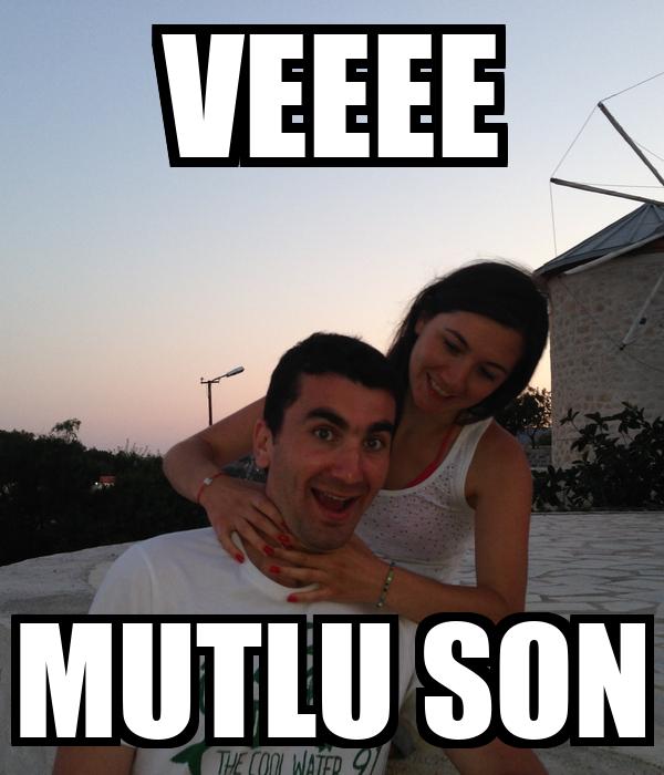 VEEEE MUTLU SON