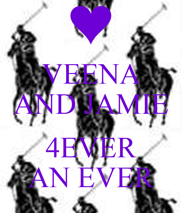 VEENA AND JAMIE  4EVER AN EVER