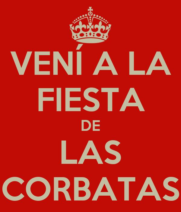 VENÍ A LA FIESTA DE LAS CORBATAS