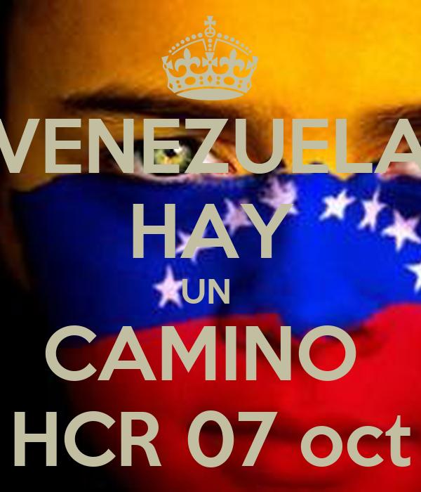 VENEZUELA HAY UN  CAMINO  HCR 07 oct