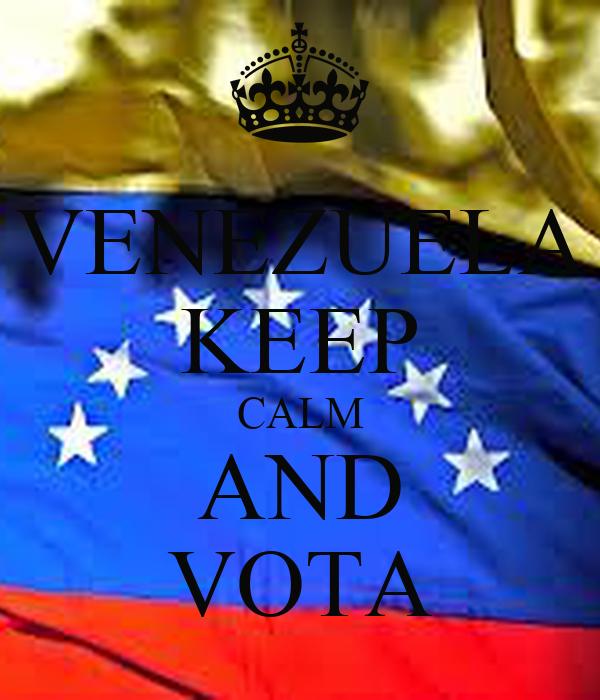 VENEZUELA KEEP CALM AND VOTA