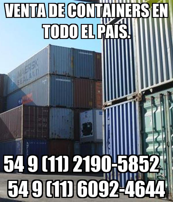 VENTA DE CONTAINERS EN TODO EL PAIS. 54 9 (11) 2190-5852    54 9 (11) 6092-4644