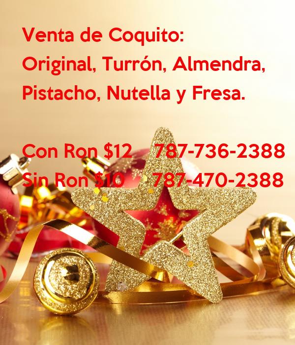 Venta de Coquito: Original, Turrón, Almendra,  Pistacho, Nutella y Fresa.  Con Ron $12    787-736-2388 Sin Ron $10     787-470-2388