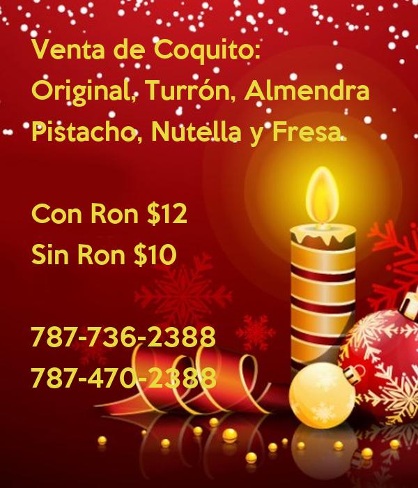 Venta de Coquito: Original, Turrón, Almendra Pistacho, Nutella y Fresa.  Con Ron $12 Sin Ron $10  787-736-2388 787-470-2388    Romely & Evelyn