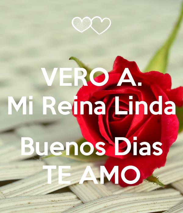 Vero A Mi Reina Linda Buenos Dias Te Amo Poster Han Keep Calm O