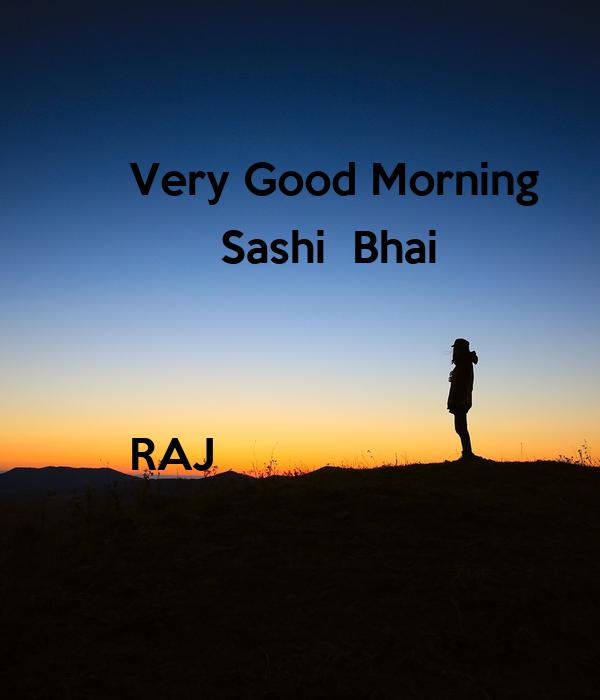 Very Good Morning         Sashi  Bhai   RAJ