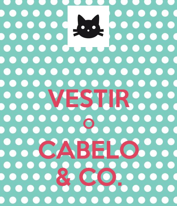 VESTIR O CABELO & CO.