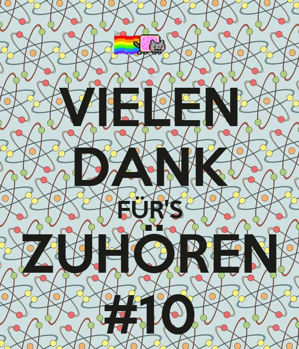 VIELEN DANK FÜR'S ZUHÖREN #10