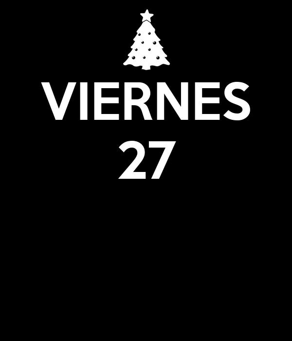 VIERNES 27