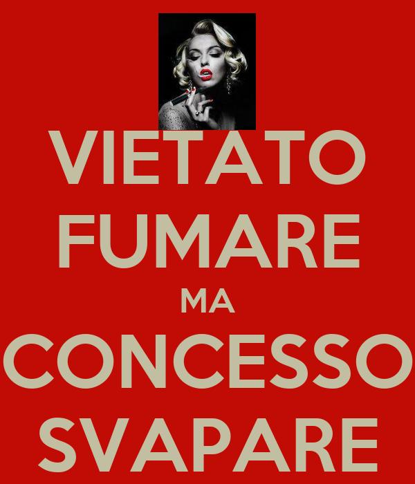VIETATO FUMARE MA CONCESSO SVAPARE