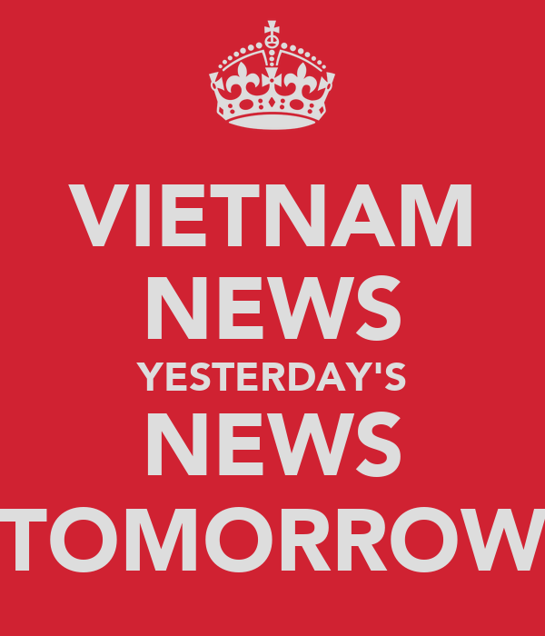VIETNAM NEWS YESTERDAY'S NEWS TOMORROW