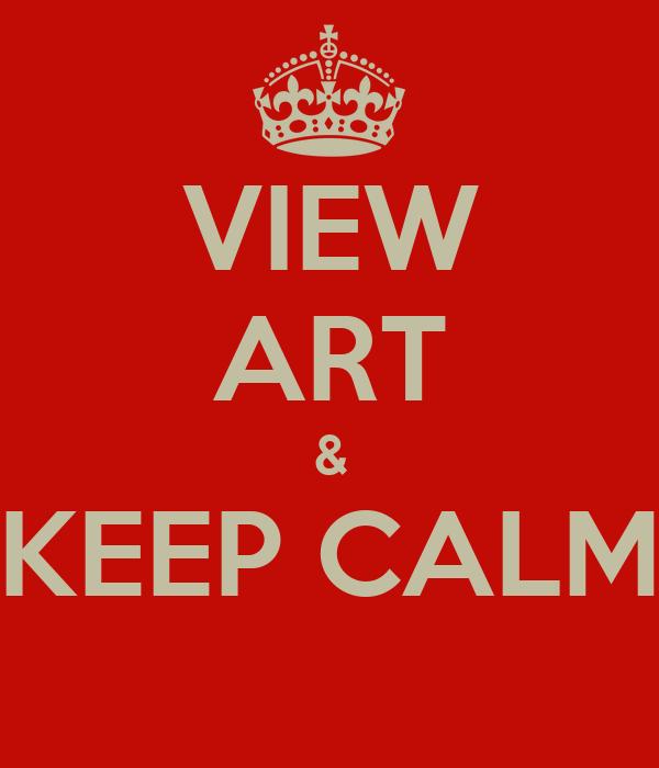VIEW ART & KEEP CALM