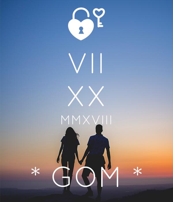 VII XX MMXVIII  * GOM *