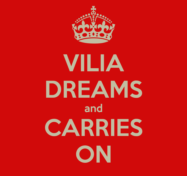 VILIA DREAMS and CARRIES ON