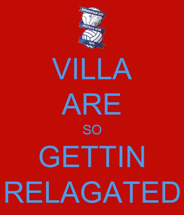 VILLA ARE SO GETTIN RELAGATED