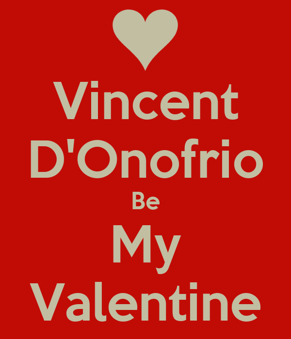 Vincent D'Onofrio Be My Valentine