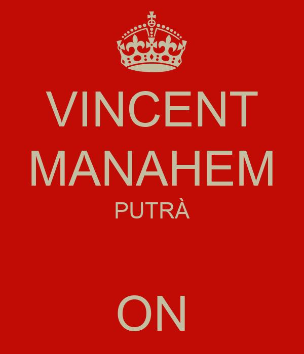 VINCENT MANAHEM PUTRÀ  ON